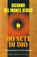 Ho sete di Dio - Silvano del Monte Athos