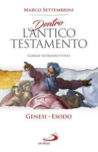 Copertina di 'Dentro l'Antico Testamento. Genesi-Esodo'