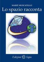 Lo spazio racconta - Mariù Muscatello
