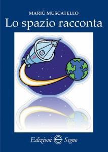 Copertina di 'Lo spazio racconta'