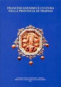 Copertina di 'Francescanesimo e cultura nella provincia di Trapani'