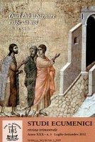 «Camminare conversando». Nota sui passi del dialogo ecumenico negli ultimi anni (2006-2012) - Riccardo Burigana