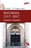 Riforma 1517-2017 - Dorothea Sattler, Volker Leppin
