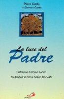 La luce del Padre - Piero Coda, Saverio Gaeta, Angelo Comastri