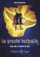 La grande battaglia (con me o contro di me) - Mariù Muscatello