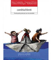 CambiaMenti. Piccola guida pratica per una vita sostenibile - Marco Costantino, Francesca Di Fazio, Cristina Di Modugno, Raffaella Sasso