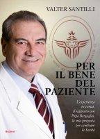 Per il bene del paziente - Valter Santilli