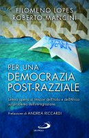 Per una democrazia post-razziale - Filomeno Lopes, Roberto Mancini