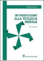 Introduzione alla teologia morale - Aramini Michele
