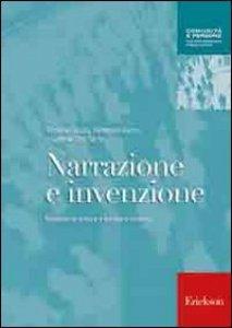 Copertina di 'Narrazione e invenzione. Manuale di lettura e scrittura creativa'