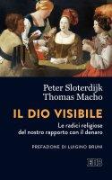 Il Dio visibile - Peter Sloterdijk, Thomas Macho