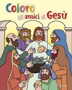 Copertina di 'Coloro gli amici di Gesù'