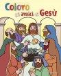 Coloro gli amici di Gesù