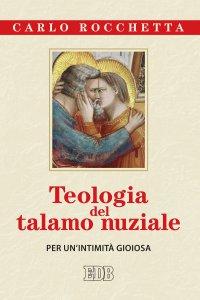 Copertina di 'Teologia del talamo nuziale'