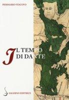 Il tempo di Dante. Cronologie della «Commedia» - Vescovo Piermario