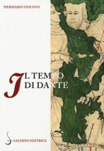 Copertina di 'Il tempo di Dante. Cronologie della «Commedia»'