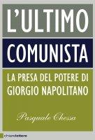 L'ultimo comunista - Pasquale Chessa