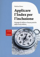 Applicare l'index per l'inclusione. Strategie di utilizzo e buone pratiche nella scuola italiana - Demo Heidrun