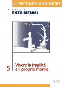 Copertina di 'Il secondo annuncio 5. Vivere la fragilità e il proprio morire'