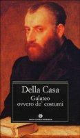 Galateo, ovvero de' costumi - Della Casa Giovanni