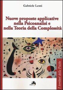 Copertina di 'Nuove proposte applicative nella psicoanalisi e nella teoria della complessità'
