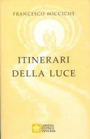 Itinerari della luce - Francesco Miccichè