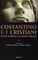 Costantino e i cristiani - Gianelli Andrea