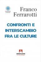 Confronti e interscambio fra le culture - Franco Ferrarotti