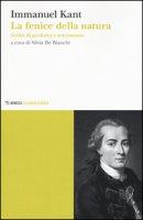 La fenice della natura. Scritti di geofisica e astronomia - Kant Immanuel