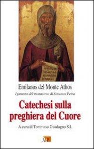 Copertina di 'Catechesi sulla preghiera del Cuore'