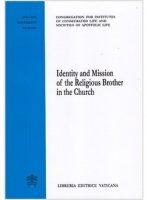 Identity and Mission of the Religious Brother in the Church - Congregazione per gli istituti di vita consacrata e le societ� di vita apostolica
