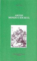 Ascesi. Mondo e società - Riva Franco