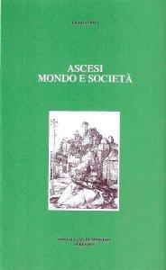 Copertina di 'Ascesi. Mondo e società'