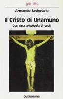 Il cristo di Unamuno. Con una antologia di testi (gdt 194) - Savignano Armando