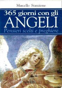 Copertina di 'Trecentosessantacinque giorni con gli angeli. Pensieri scelti e preghiere'