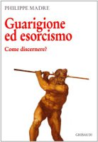 Guarigione ed esorcismo - Madre Philippe