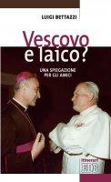 Vescovo e laico? - Luigi Bettazzi