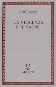 Copertina di 'La violenza e il sacro'