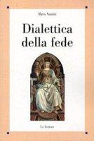 Dialettica della fede - Vannini, M.