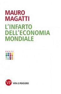 Copertina di 'Infarto dell'economia mondiale. (L')'