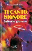 Ti canto, Signore. Salterio giovane - De Roma Giuseppino