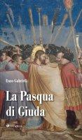 La Pasqua di Giuda - Enzo Gabrieli
