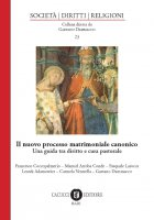 Il nuovo processo matrimoniale canonico - Dammacco Gaetano