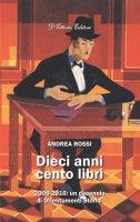 Dieci anni cento libri. 2006-2016: un decennio di Orientamenti Storici. - Andrea Rossi