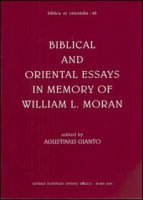 Biblical and oriental essays in memory of William L. Moran - Gianto Agustinus