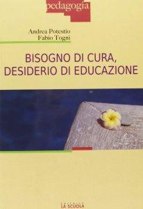 Copertina di 'Bisogno di cura, desiderio di educazione.'