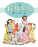 La Bibbia dei piccoli - Elena Pasquali, Priscilla Lamont