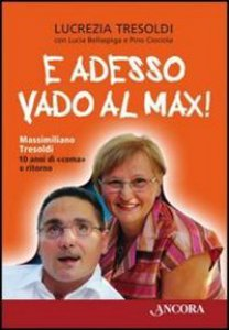 Copertina di 'E adesso vado al Max! Massimiliano Tresoldi'