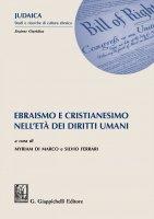 Ebraismo e Cristianesimo nell'età dei diritti umani - MYRIAM DI MARCO, Silvio Ferrari
