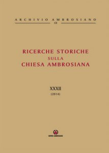 Copertina di 'Ricerche Storiche sulla Chiesa Ambrosiana. XXXII (2014)'